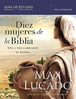 Diez mujeres de la Biblia: Una a una cambiaron el mundo (Spanish Edition)