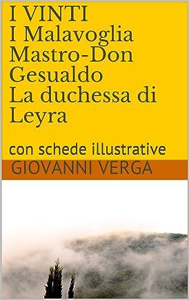 I VINTI I Malavoglia Mastro-Don Gesualdo La duchessa di Leyra: con schede illustrative (I libri delle vacanze Vol. 3)