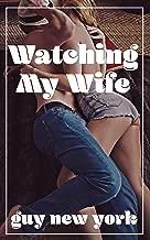 Watching My Wife: A Cuckolding Memoir