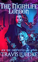 The Nightlife London (Paranormal and Urban Fantasy) (The Nightlife Series Book 4)