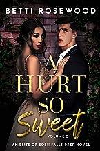 A Hurt So Sweet Volume Three: A Dark High School Bully Romance (Elite of Eden Falls Prep Book 3)