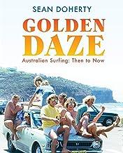 Golden Daze: The best years of Australian surfing