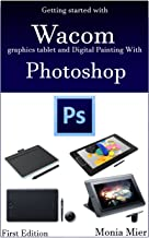 Getting started with Wacom graphics tablet and Digital Painting With Photoshop: Learn Digital Art & Paintings On Good Fund...