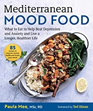 Mediterranean Mood Food: What to Eat to Help Beat Depression and Anxiety and Live a Longer, Healthier Life