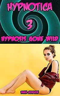 Hypnotica 3: Hypnosis Gone Wild