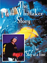The Tom Whittaker Story: One Step at a Time
