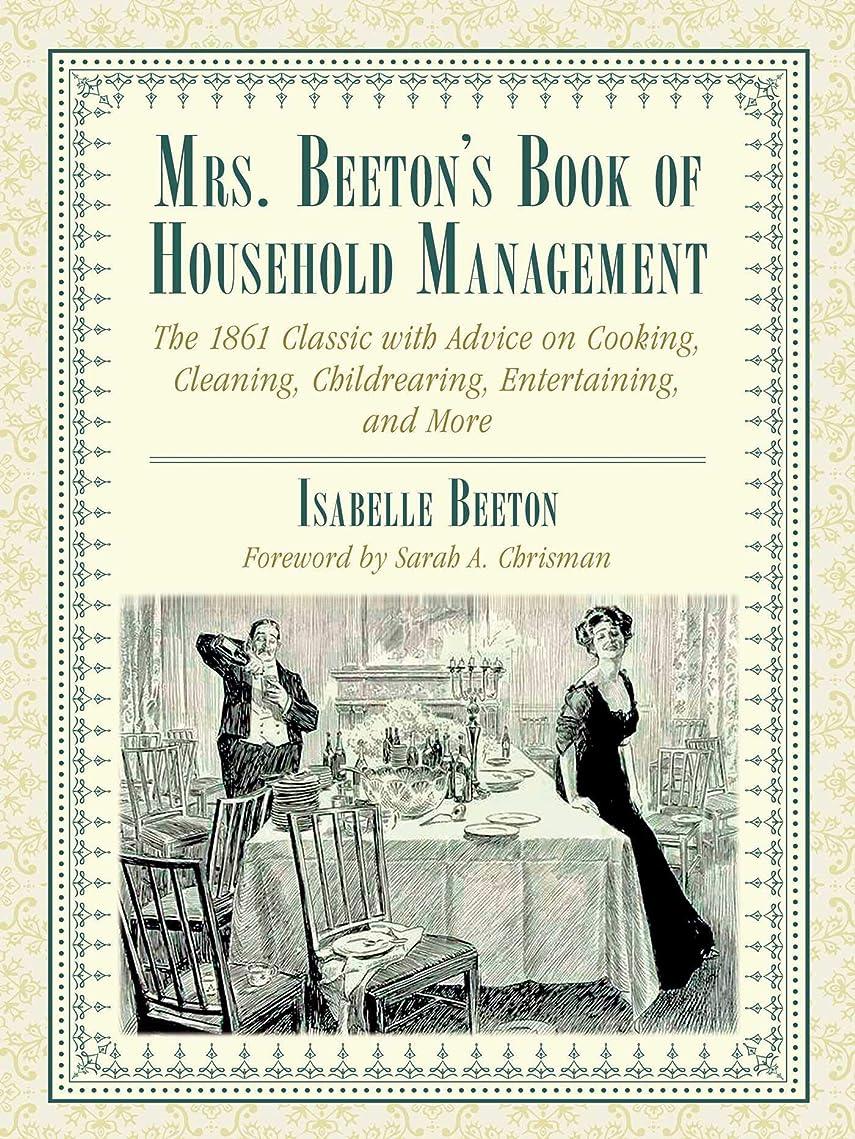 トースト理想的には脆いMrs. Beeton's Book of Household Management: The 1861 Classic with Advice on Cooking, Cleaning, Childrearing, Entertaining, and More (English Edition)