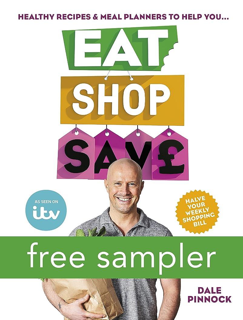 楽な餌ジャグリングEat Shop Save: Recipes & mealplanners to help you EAT healthier, SHOP smarter and SAVE serious money at the same time: FREE SAMPLER (English Edition)