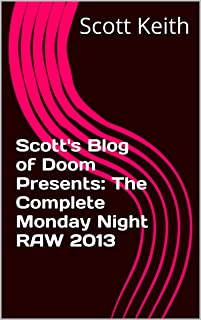 Scott's Blog of Doom Presents: The Complete Monday Night RAW 2013