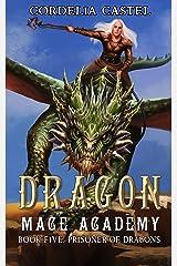 Dragon Mage Academy: Prisoner of Dragons Kindle Edition