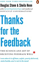 Thanks for the Feedback: The Science and Art of Receiving Feedback Well Book PDF