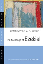 The Message of Ezekiel: A New Heart and a New Spirit (The Bible Speaks Today Series)
