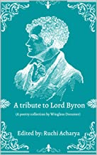 A tribute to Lord Byron: Poetry collection