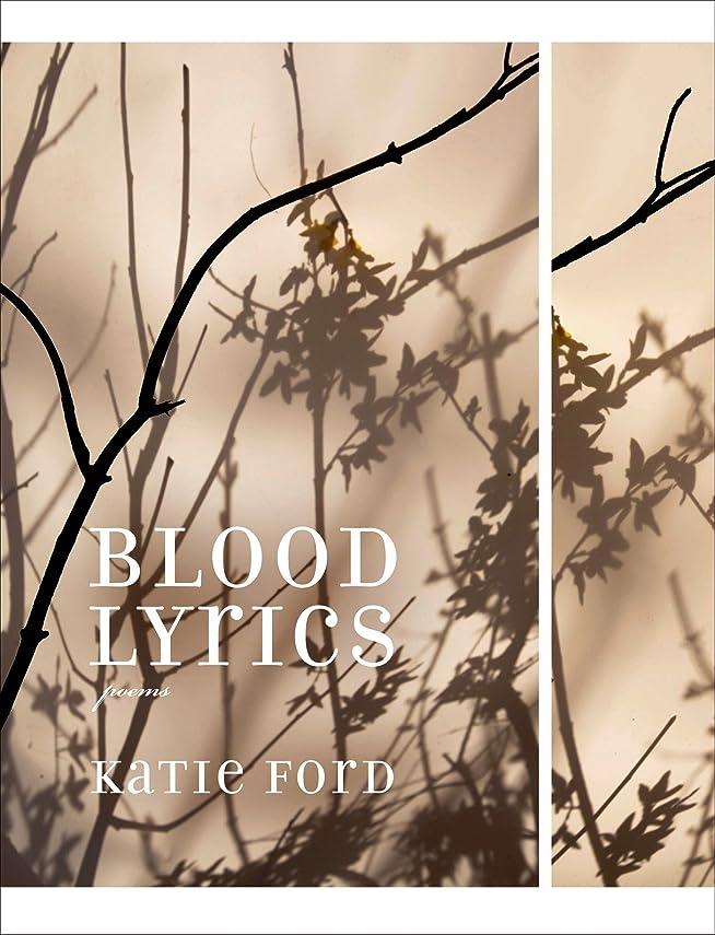 国際財政ズームインするBlood Lyrics: Poems (English Edition)