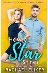 How a Star Shines: A Sweet Romantic Comedy (Fools for Love Romantic Comedy Book 2) Kindle Edition
