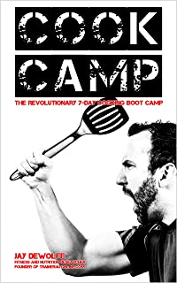 Cook Camp: The Revolutionary 7-Day Cooking Boot Camp
