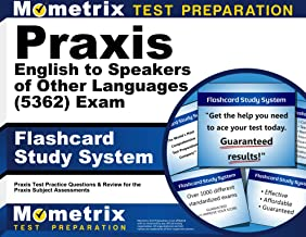 Praxis English to Speakers of Other Languages (5362) Exam Flashcard Study System: Praxis Test Practice Questions & Review for the Praxis Subject Assessments (Cards)