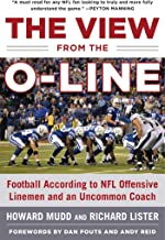 The View from the O-Line: Football According to NFL Offensive Linemen and an Uncommon Coach
