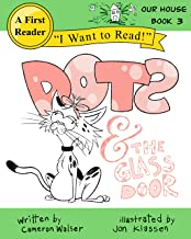 Dots and the Glass Door: Our House Book 3
