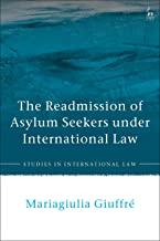 The Readmission of Asylum Seekers under International Law (Studies in International Law) (English Edition)
