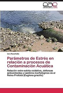 Parámetros de Estrés en relación a procesos de Contaminación Acuática: Relación entre estrés oxidativo, defensas antioxida...