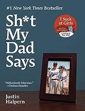 Sh*T My Dad Says by Justin Halpern (1-Nov-2010) Paperback