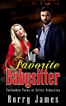 My Favorite Babysitter: Forbidden Tales of Sitter Seduction
