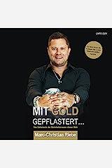 Mit Gold gepflastert - Das Geheimnis der Bahnhofstrassen dieser Welt: Ein Blick hinter die Kulissen des Luxus-Retail-Immobilienmarktes Kindle Ausgabe