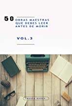 50 Obras Maestras que debes leer antes de morir: Vol.3 (Bauer Classics) (50 Classics you must read before you die)