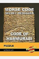 Morse Code Secret Messages Puzzle: Code of Hammurabi (Morse Code Puzzles) Kindle Edition