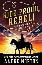Ride Proud, Rebel! (The Drew Rennie Series Book 1)