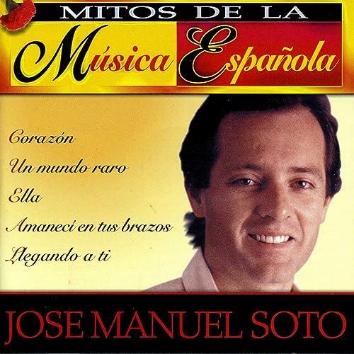 Mitos de la Música Española : Jose Manuel Soto de Jose Manuel Soto en Amazon Music - Amazon.es