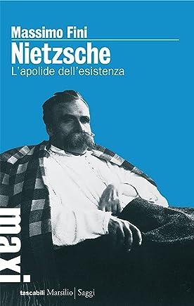 Nietzsche: Lapolide dellesistenza (Tascabili. Biografie)