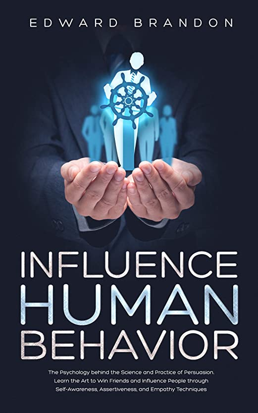 テメリティギャンブルピボットInfluence Human Behavior: The Psychology behind the Science and Practice of Persuasion. Learn the Art to Win Friends and Influence People through Self-Awareness, ... and Empathy Techniques (English Edition)