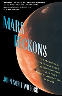 Mars Beckons: The Mysteries, the Challenges, the Expectations of Our Next Great Adventure in