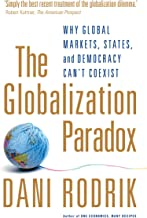 The Globalization Paradox: Why Global Markets, States, and Democracy Can't Coexist (English Edition)
