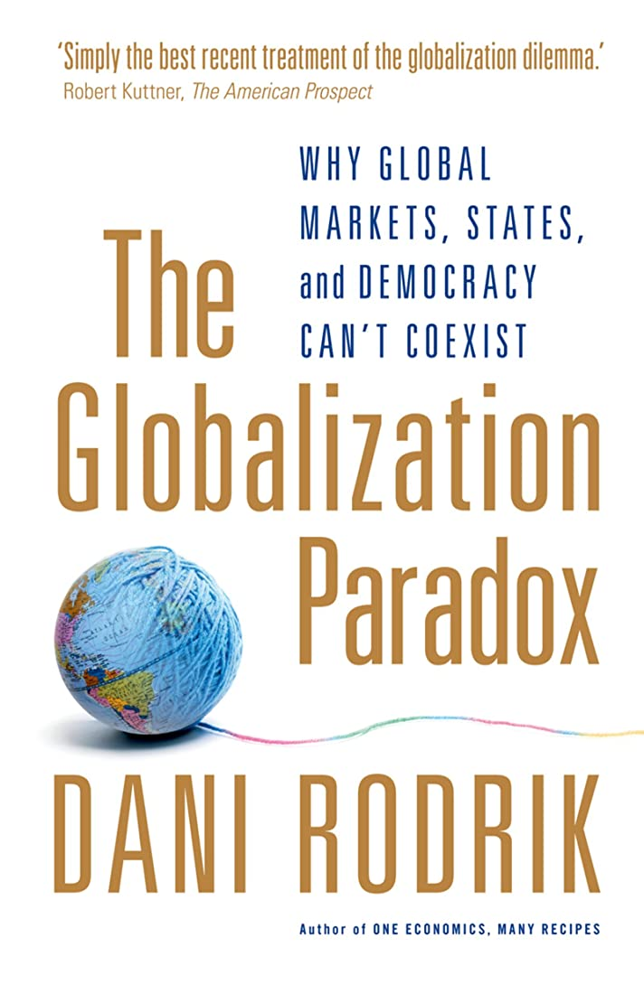 快い吸収ウォルターカニンガムThe Globalization Paradox: Why Global Markets, States, and Democracy Can't Coexist (English Edition)