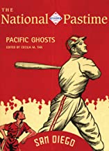 The National Pastime, 2019: Pacific Ghosts: San Diego Baseball History (National Pastime: A Review of Baseball History Book 49)