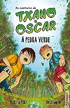 A pedra verde (livro 1): Livro infantil ilustrado (7 a 12 anos) (As aventuras de Txano e Oscar) (Portuguese Edition)