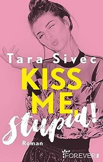 Kiss me, Stupid!: Roman (Die-Chocolate-Lovers-Serie 1) (German Edition)