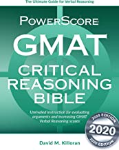 Powerscore GMAT Critical Reasoning Bible 2020: A Comprehensive System for Attacking GMAT Critical Reasoning Questions!