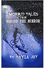 Morbid Tales from Behind the Mirror Kindle Edition