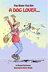 You Know You Are A Dog Lover... (You Know You Are... Book 4) Kindle Edition