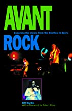 Avant Rock: Experimental Music from the Beatles to Bjork (Feedback Book 3)