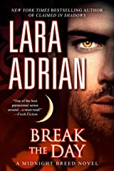 Break the Day: A Midnight Breed Novel Kindle Edition