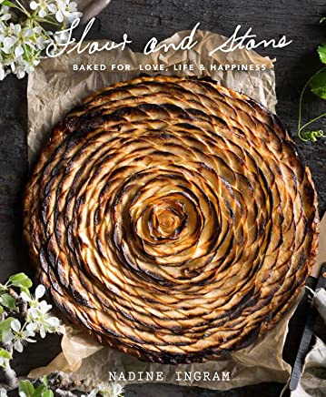 Flour and Stone: Baked for Love, Life and Happiness