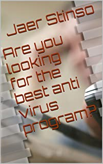 Are you looking for the best anti virus program? (Whats the best antivirus program? Book 1) (English Edition)