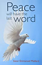 Peace Will Have The Last Word