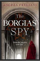 The Borgias' Spy: An unputdownable, gripping thriller Kindle Edition