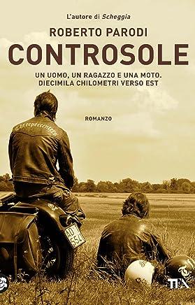 Controsole: Un uomo, un ragazzo e una moto. Diecimila chilometri verso est